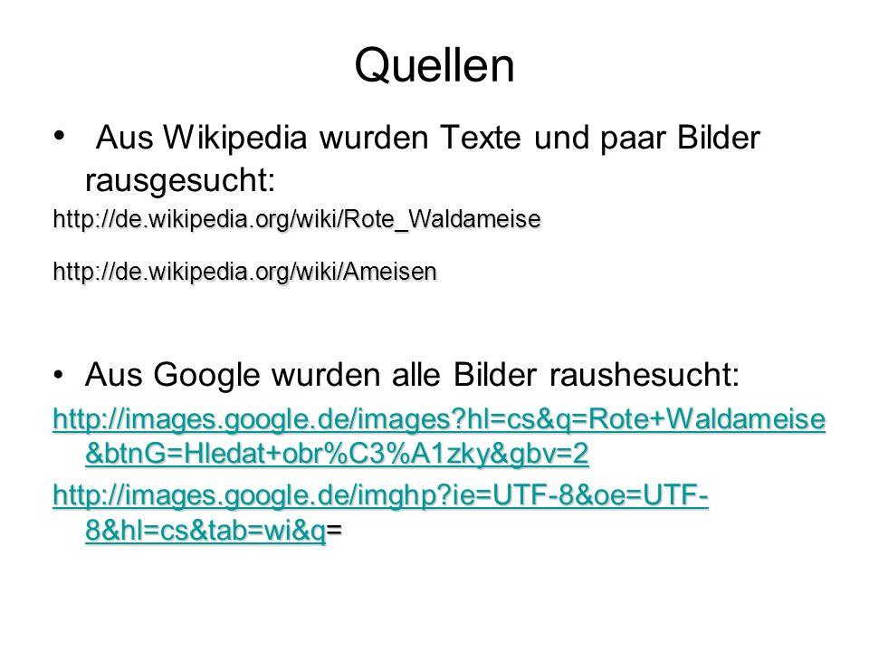 Quellen Aus Wikipedia wurden Texte und paar Bilder rausgesucht: