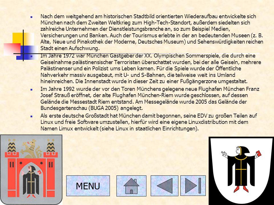 Nach dem weitgehend am historischen Stadtbild orientierten Wiederaufbau entwickelte sich München nach dem Zweiten Weltkrieg zum High-Tech-Standort, außerdem siedelten sich zahlreiche Unternehmen der Dienstleistungsbranche an, so zum Beispiel Medien, Versicherungen und Banken. Auch der Tourismus erlebte in der an bedeutenden Museen (z. B. Alte, Neue und Pinakothek der Moderne, Deutsches Museum) und Sehenswürdigkeiten reichen Stadt einen Aufschwung.