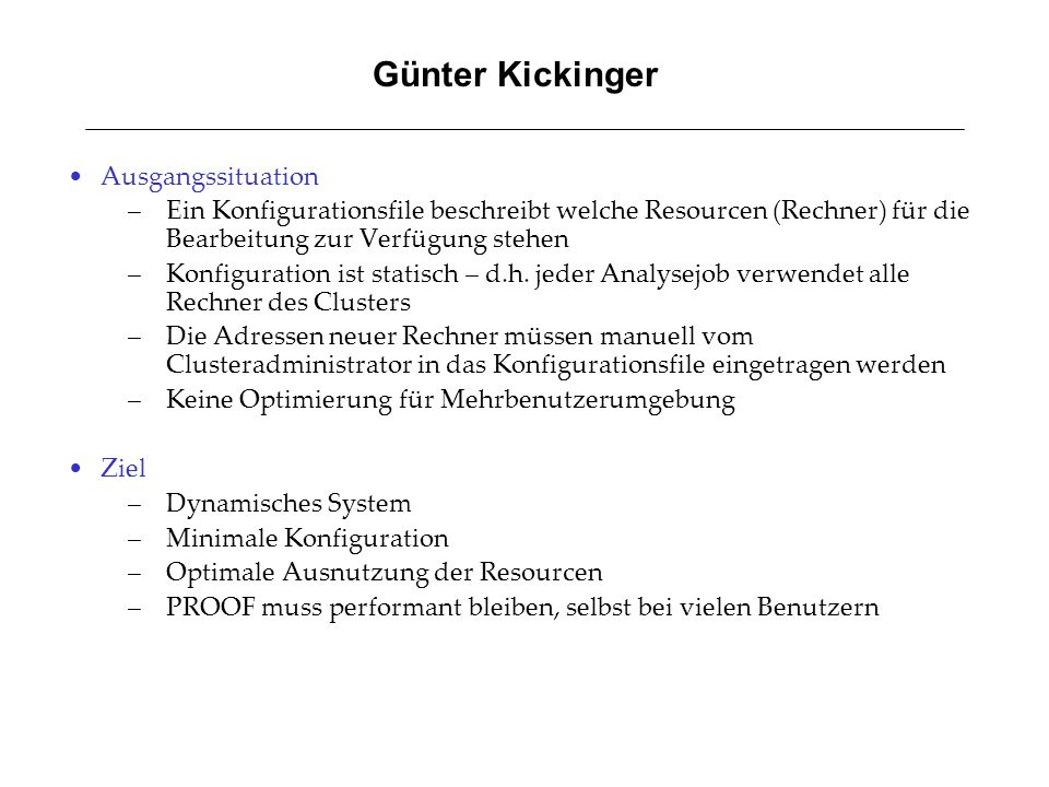 Günter Kickinger Ausgangssituation