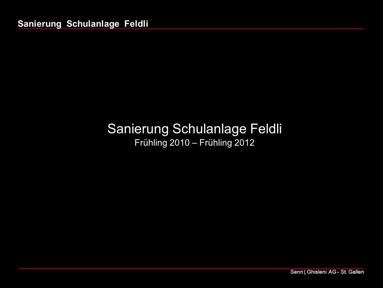 Sanierung Schulanlage Feldli Frühling 2010 – Frühling 2012