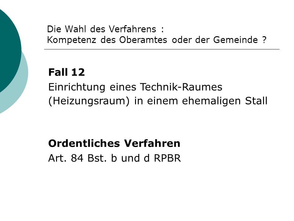 Ordentliches Verfahren Art. 84 Bst. b und d RPBR