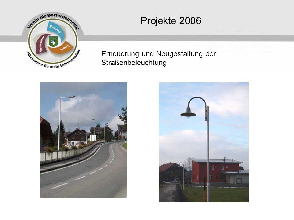 Projekte 2006 Erneuerung und Neugestaltung der Straßenbeleuchtung