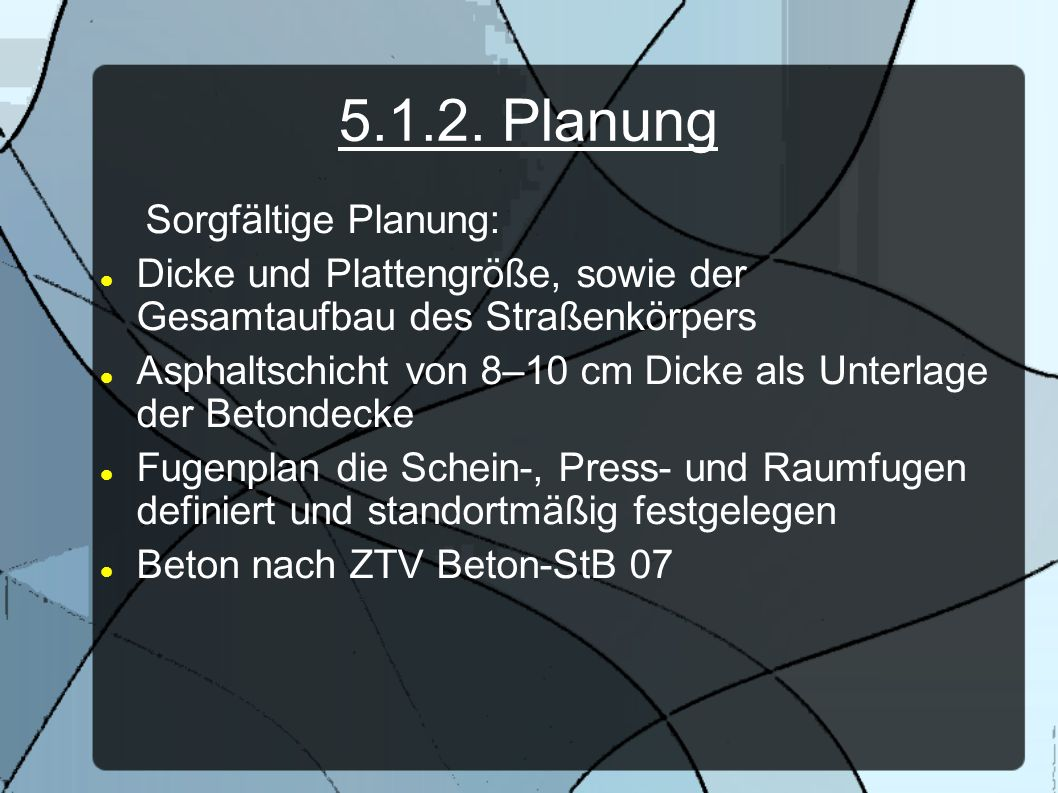 5.1.2. Planung Sorgfältige Planung: