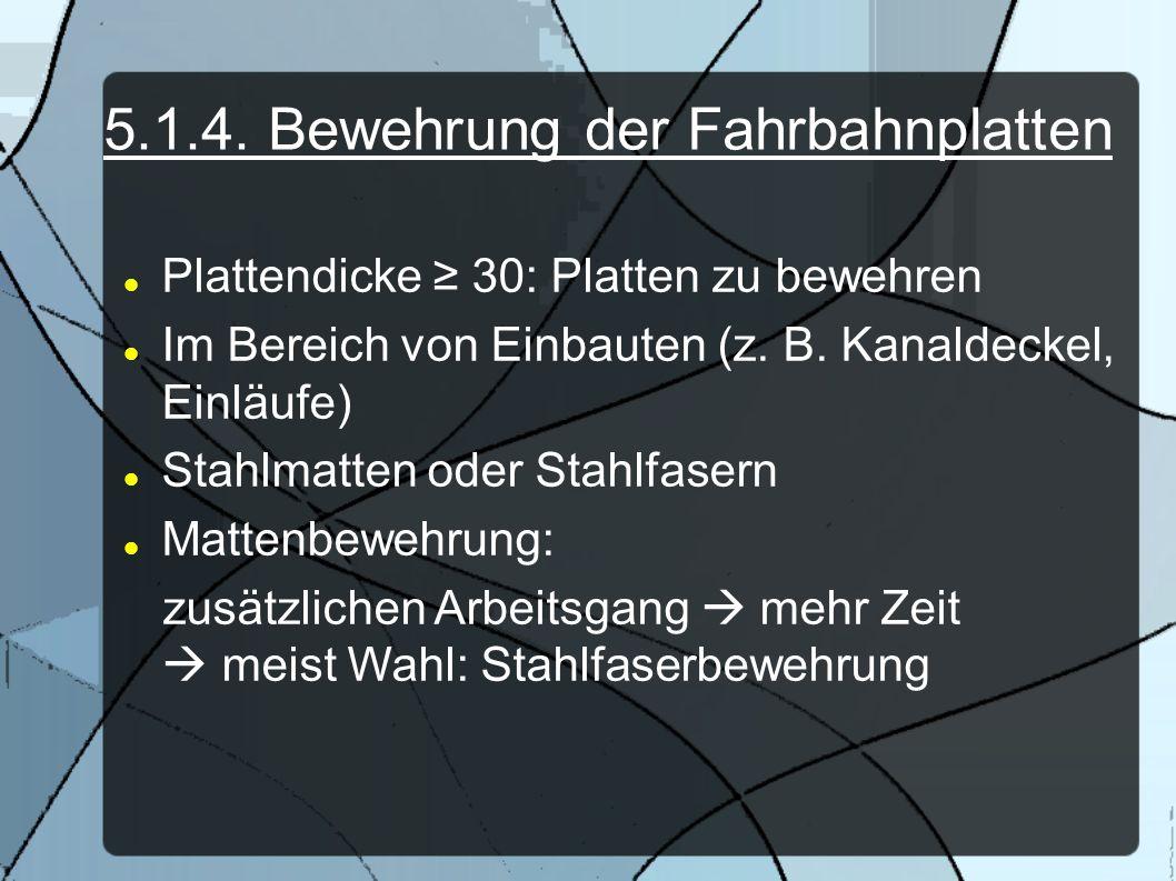 5.1.4. Bewehrung der Fahrbahnplatten