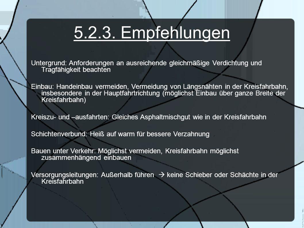 5.2.3. Empfehlungen Untergrund: Anforderungen an ausreichende gleichmäßige Verdichtung und Tragfähigkeit beachten.