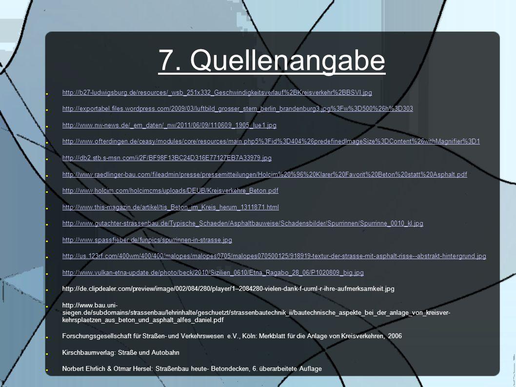 7. Quellenangabe http://b27-ludwigsburg.de/resources/_wsb_251x332_Geschwindigkeitsverlauf%2BKreisverkehr%2BBSVI.jpg.