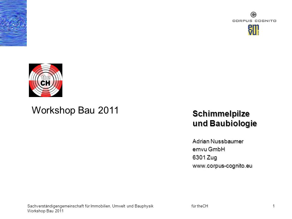 Workshop Bau 2011 Schimmelpilze und Baubiologie Adrian Nussbaumer