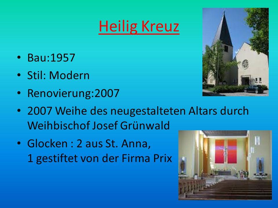 Heilig Kreuz Bau:1957 Stil: Modern Renovierung:2007