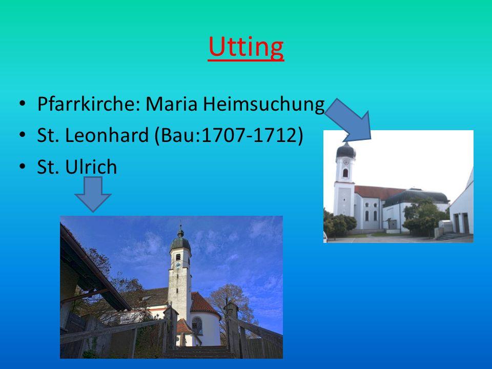 Utting Pfarrkirche: Maria Heimsuchung St. Leonhard (Bau:1707-1712)