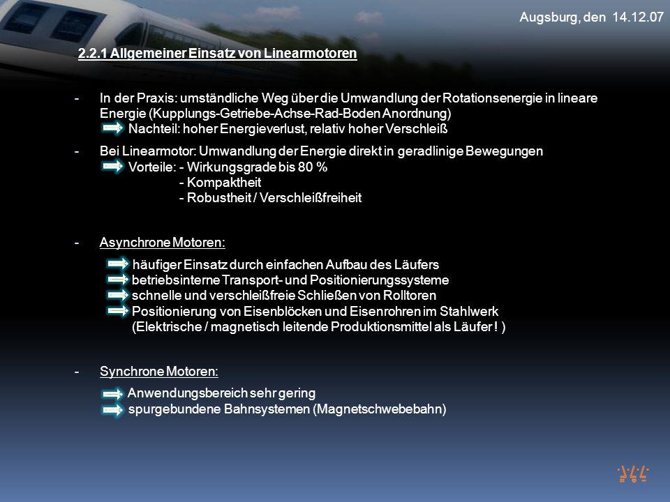 Augsburg, den 14.12.07 2.2.1 Allgemeiner Einsatz von Linearmotoren.