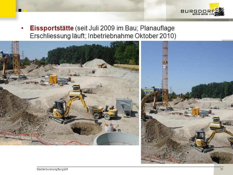 Eissportstätte (seit Juli 2009 im Bau; Planauflage Erschliessung läuft; Inbetriebnahme Oktober 2010)
