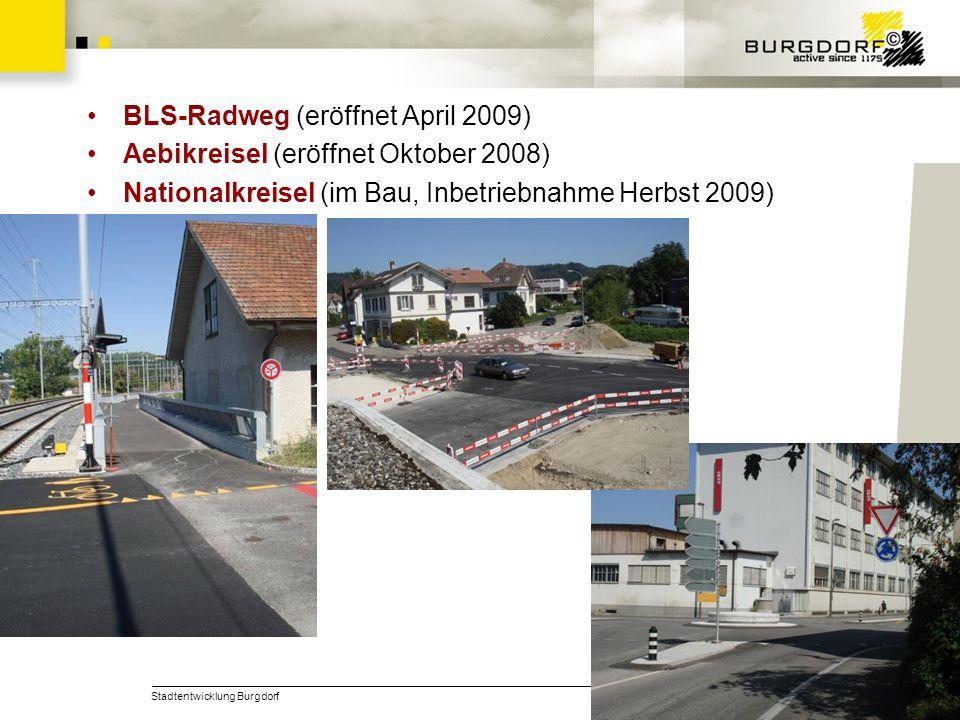 BLS-Radweg (eröffnet April 2009) Aebikreisel (eröffnet Oktober 2008)