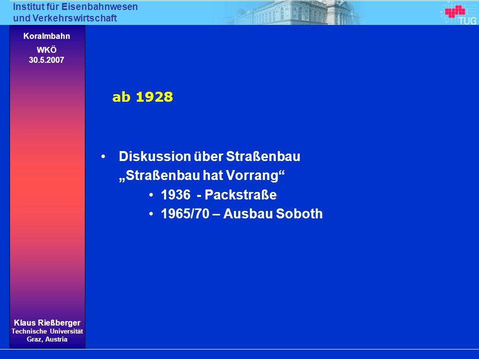 "ab 1928 Diskussion über Straßenbau. ""Straßenbau hat Vorrang 1936 - Packstraße."