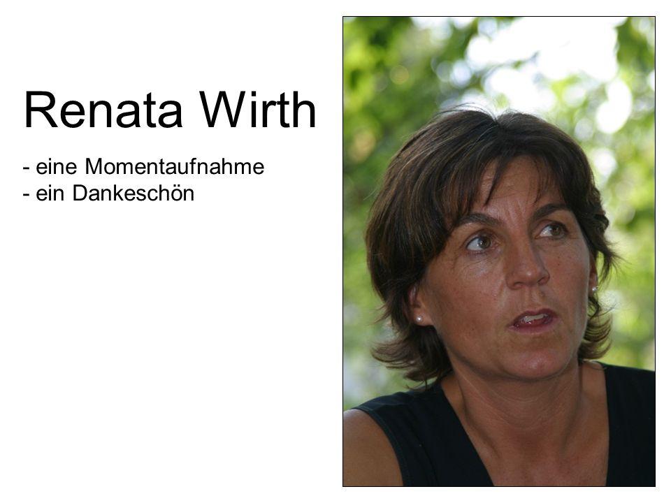 Renata Wirth - eine Momentaufnahme - ein Dankeschön