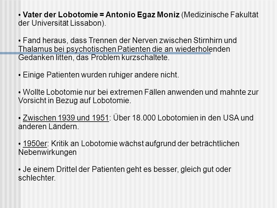 Vater der Lobotomie = Antonio Egaz Moniz (Medizinische Fakultät der Universität Lissabon).