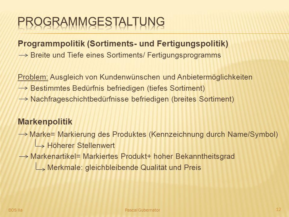 Programmgestaltung Programmpolitik (Sortiments- und Fertigungspolitik)