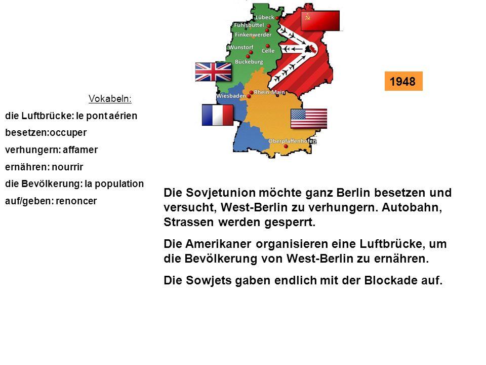 Die Sowjets gaben endlich mit der Blockade auf.