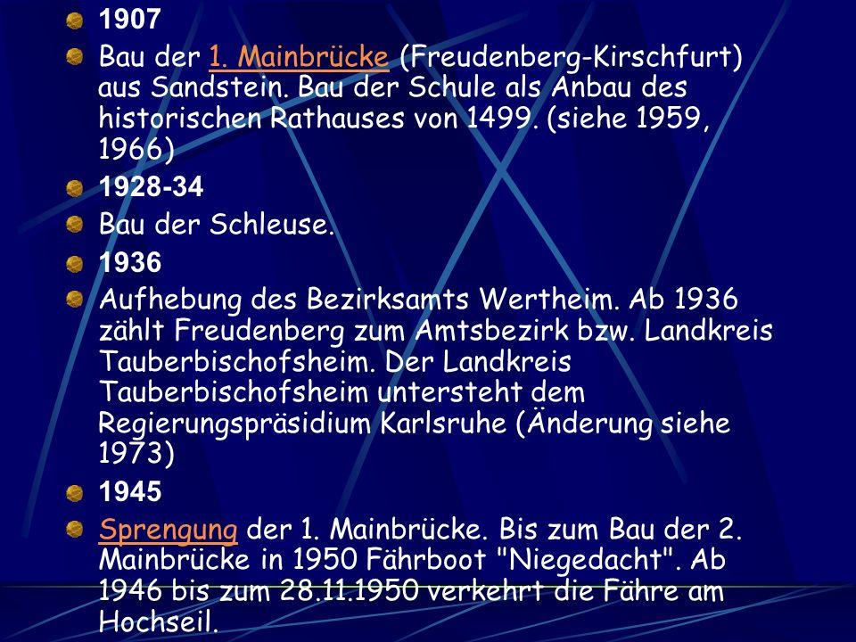1907 Bau der 1. Mainbrücke (Freudenberg-Kirschfurt) aus Sandstein. Bau der Schule als Anbau des historischen Rathauses von 1499. (siehe 1959, 1966)