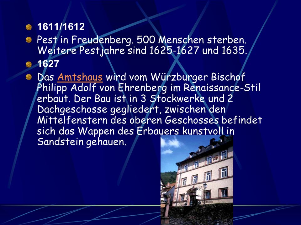 1611/1612 Pest in Freudenberg. 500 Menschen sterben. Weitere Pestjahre sind 1625-1627 und 1635. 1627.