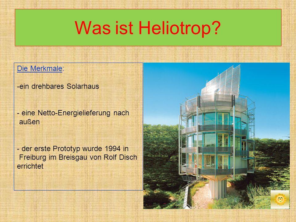 Was ist Heliotrop Die Merkmale: ein drehbares Solarhaus