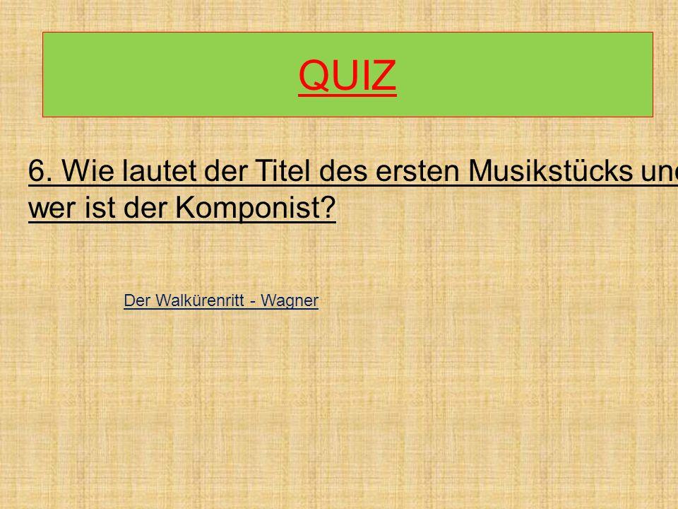 QUIZ 6. Wie lautet der Titel des ersten Musikstücks und wer ist der Komponist.