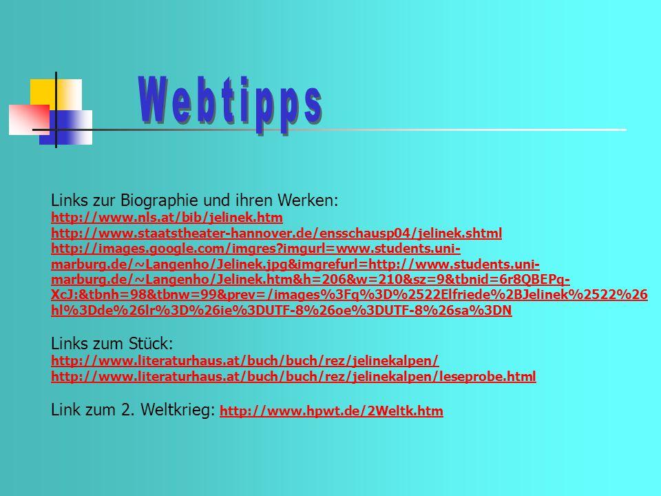 Webtipps Links zur Biographie und ihren Werken: Links zum Stück: