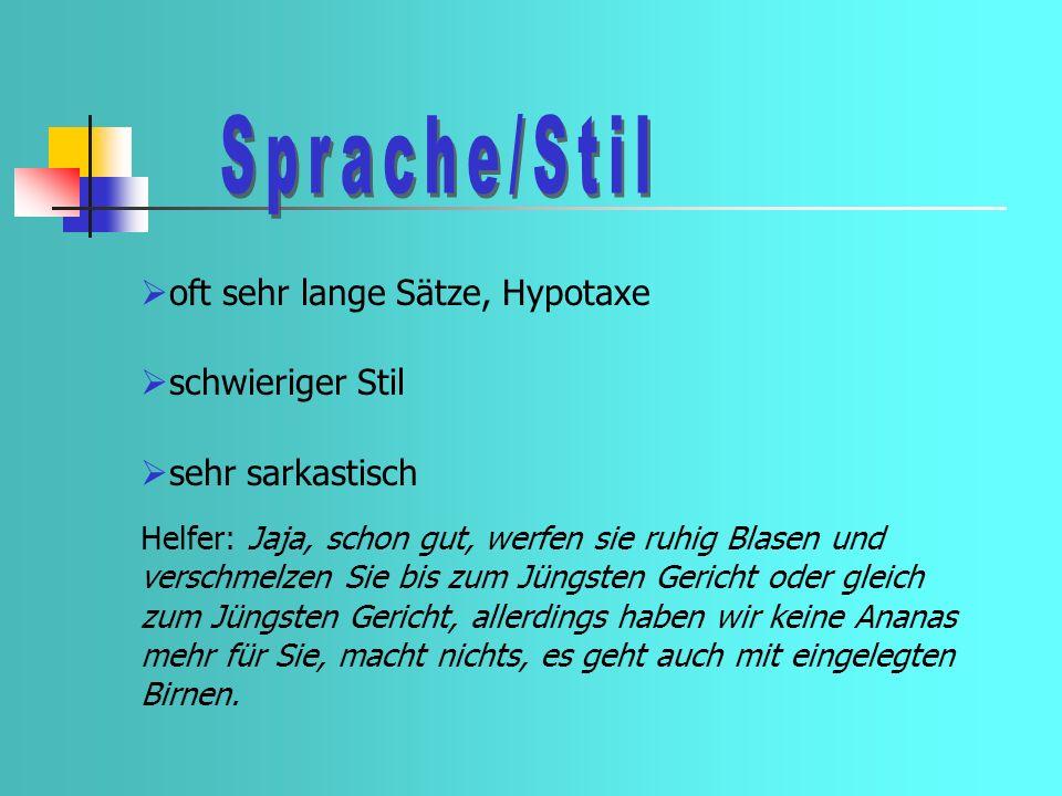 Sprache/Stil oft sehr lange Sätze, Hypotaxe schwieriger Stil