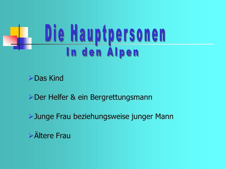 Die Hauptpersonen In den Alpen Das Kind