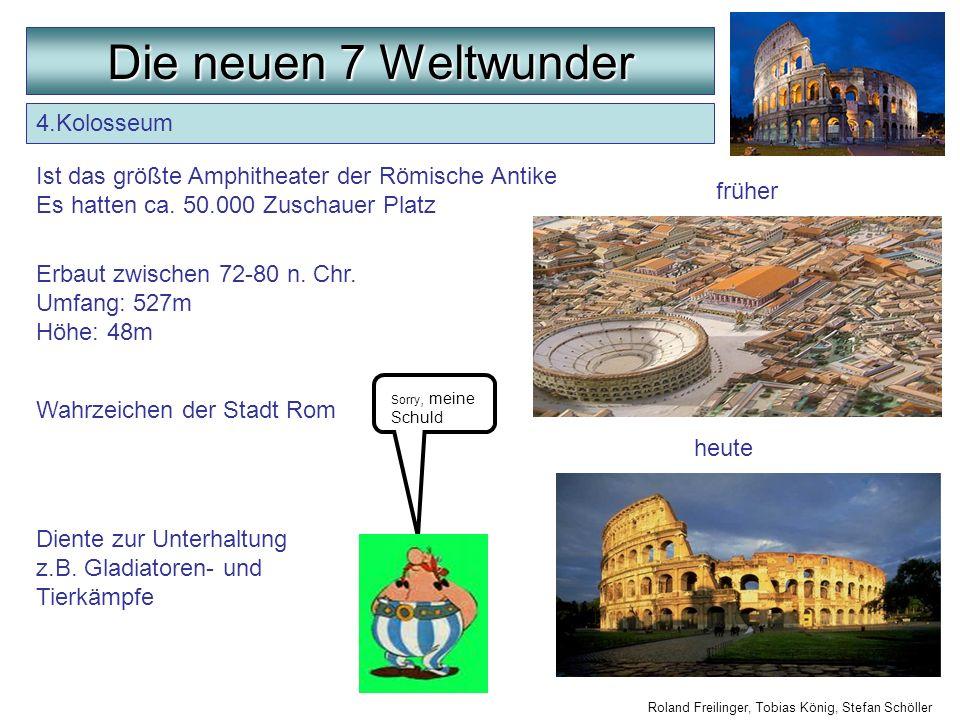 Die neuen 7 Weltwunder 4.Kolosseum