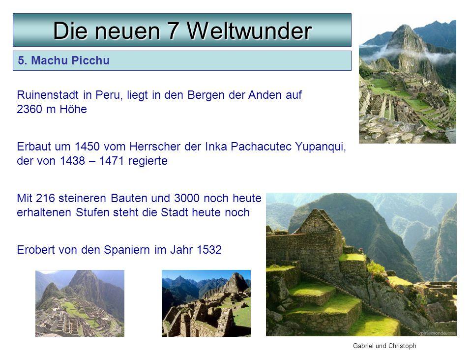 Die neuen 7 Weltwunder 5. Machu Picchu