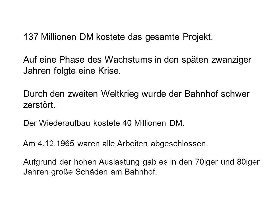 137 Millionen DM kostete das gesamte Projekt.