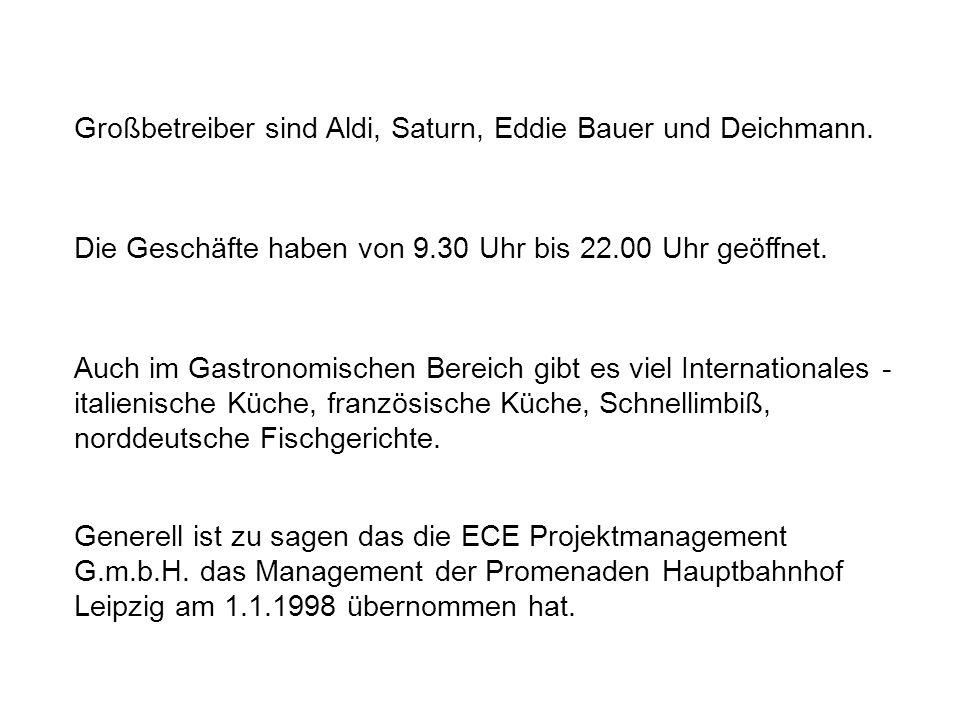 Großbetreiber sind Aldi, Saturn, Eddie Bauer und Deichmann.