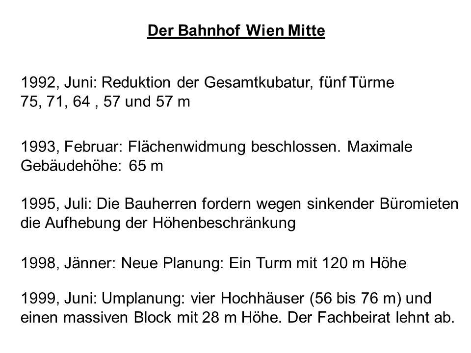 Der Bahnhof Wien Mitte 1992, Juni: Reduktion der Gesamtkubatur, fünf Türme. 75, 71, 64 , 57 und 57 m.