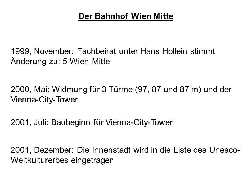 Der Bahnhof Wien Mitte 1999, November: Fachbeirat unter Hans Hollein stimmt. Änderung zu: 5 Wien-Mitte.