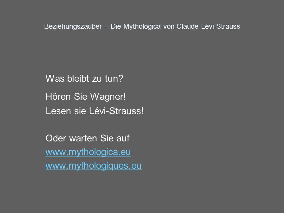 Beziehungszauber – Die Mythologica von Claude Lévi-Strauss