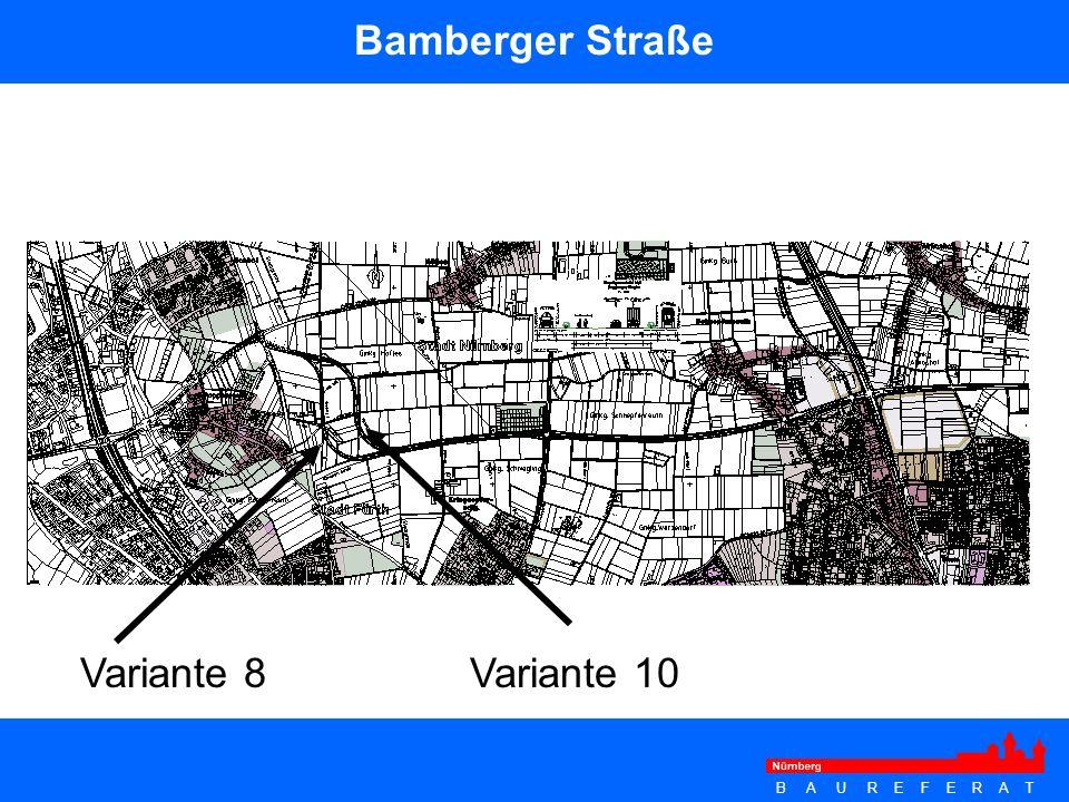 Bamberger Straße Variante 8 Variante 10 Zeithorizont Bamberger Straße: