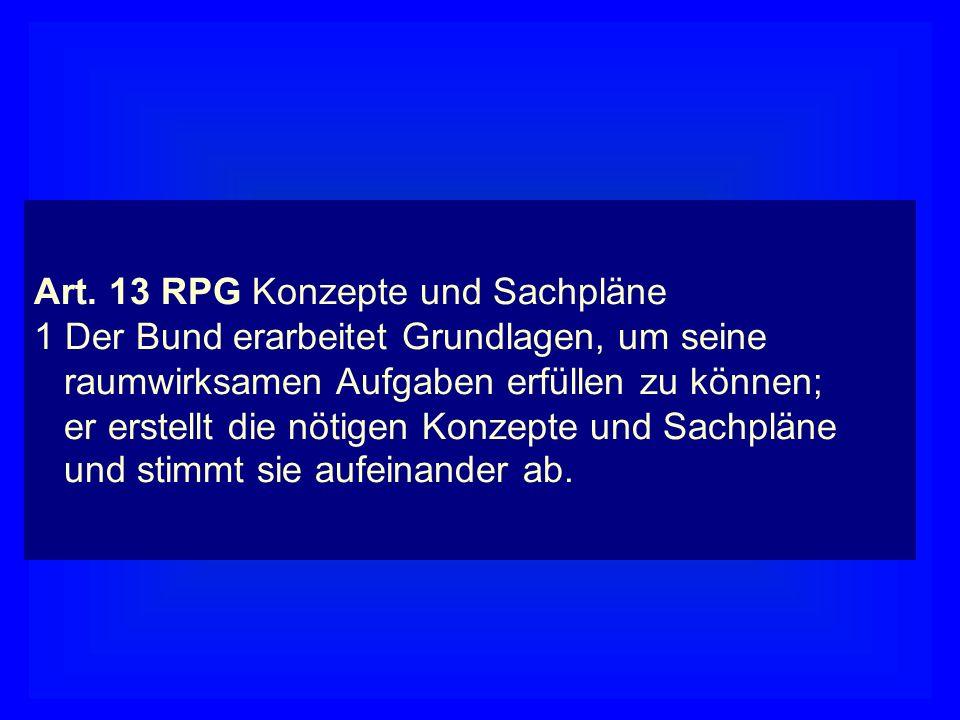 Sachpläne und Konzepte Art. 13 RPG Konzepte und Sachpläne