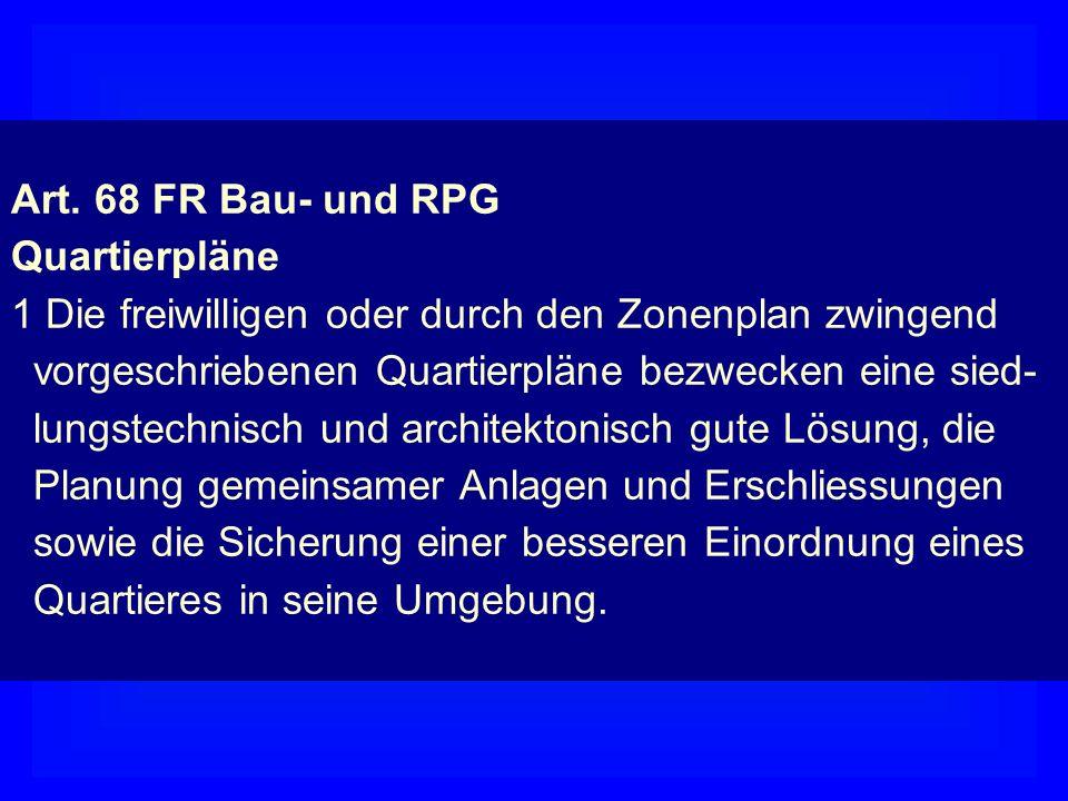 Quartierplan Art. 68 FR Bau- und RPG Quartierpläne