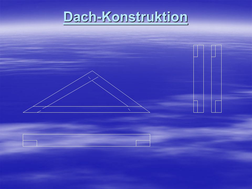 Dach-Konstruktion