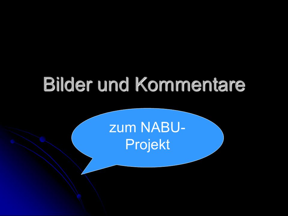 Bilder und Kommentare zum NABU-Projekt