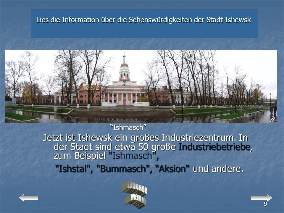 Lies die Information über die Sehenswürdigkeiten der Stadt Ishewsk