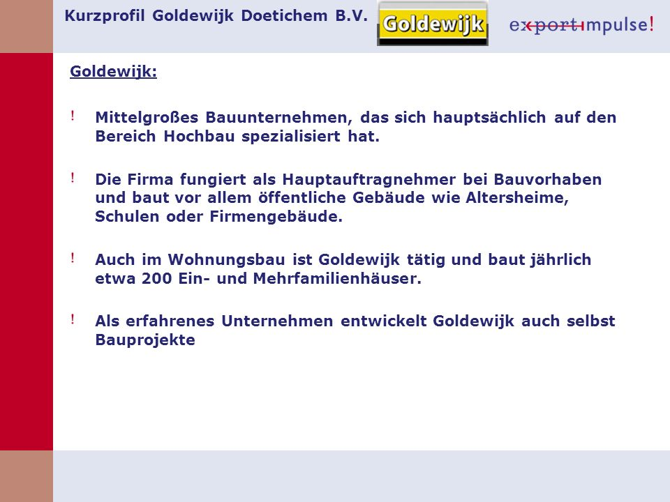 Kurzprofil Goldewijk Doetichem B.V.