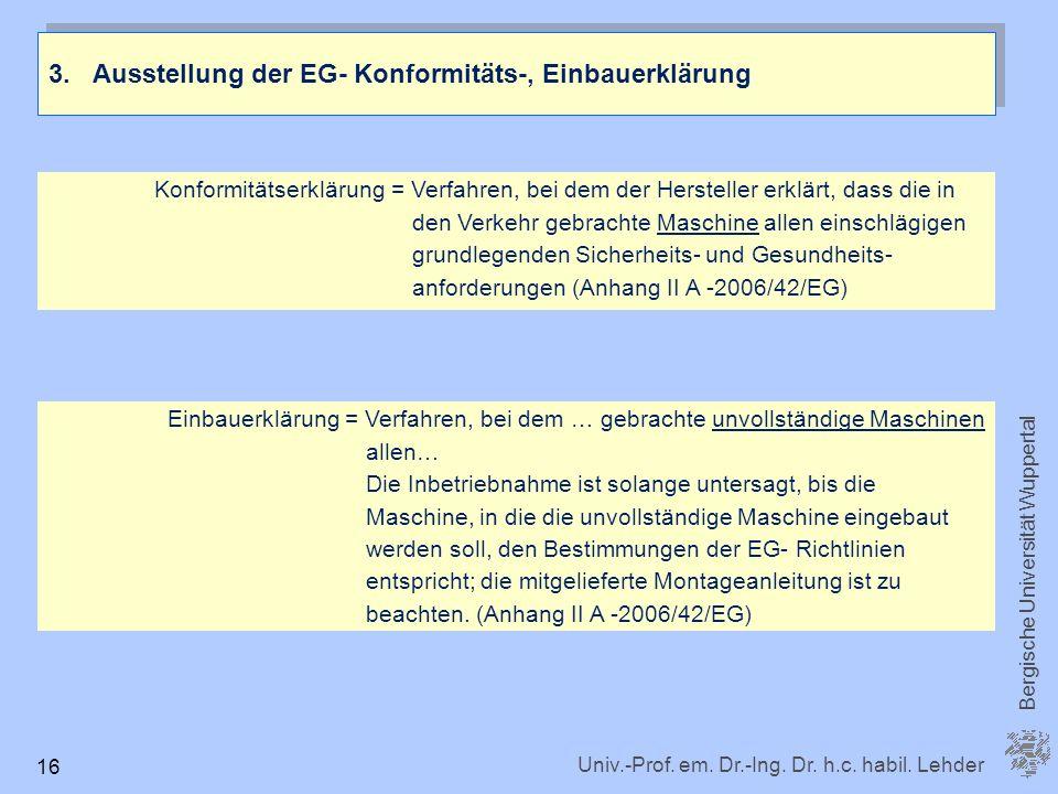 3. Ausstellung der EG- Konformitäts-, Einbauerklärung