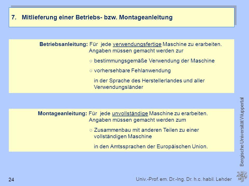 7. Mitlieferung einer Betriebs- bzw. Montageanleitung