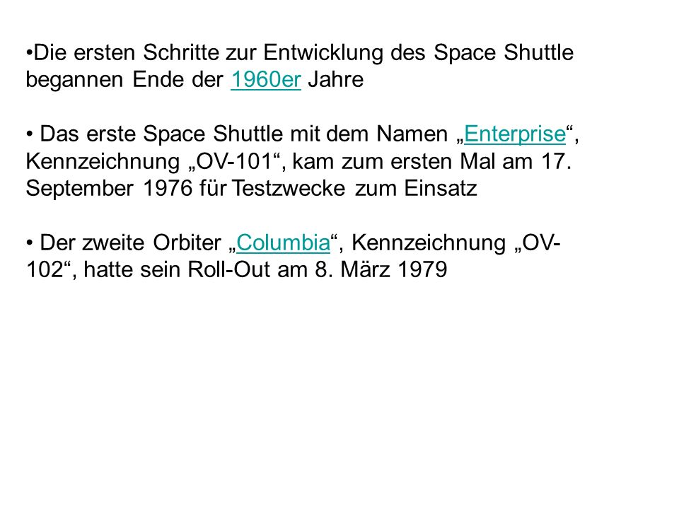 Die ersten Schritte zur Entwicklung des Space Shuttle begannen Ende der 1960er Jahre