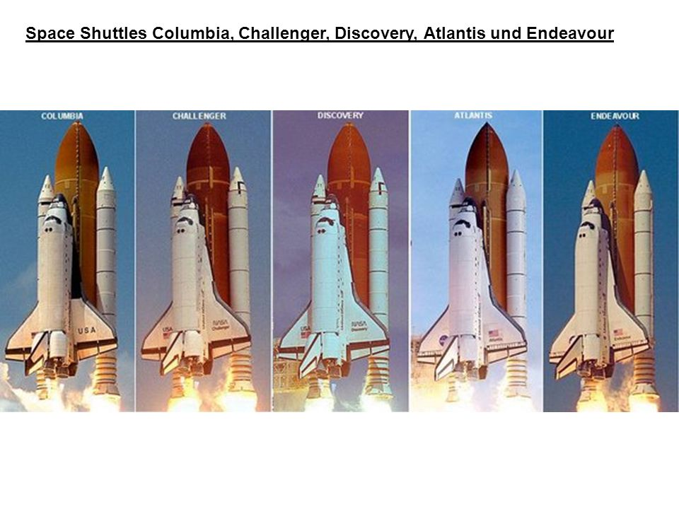 Space Shuttles Columbia, Challenger, Discovery, Atlantis und Endeavour