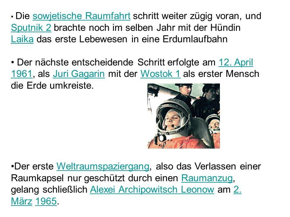 Die sowjetische Raumfahrt schritt weiter zügig voran, und Sputnik 2 brachte noch im selben Jahr mit der Hündin Laika das erste Lebewesen in eine Erdumlaufbahn