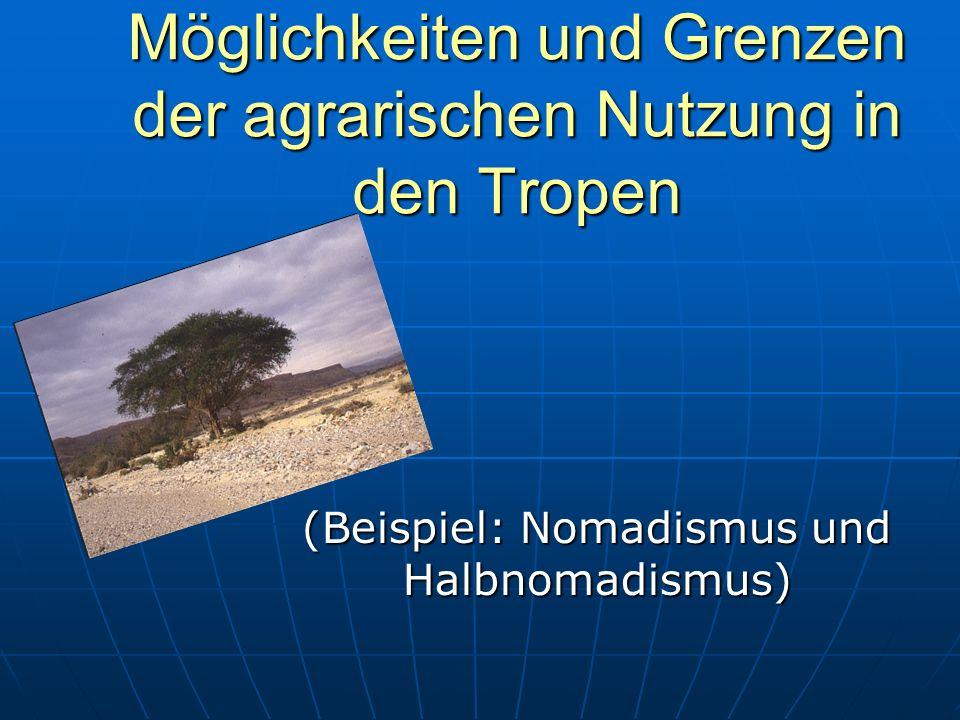 Möglichkeiten und Grenzen der agrarischen Nutzung in den Tropen