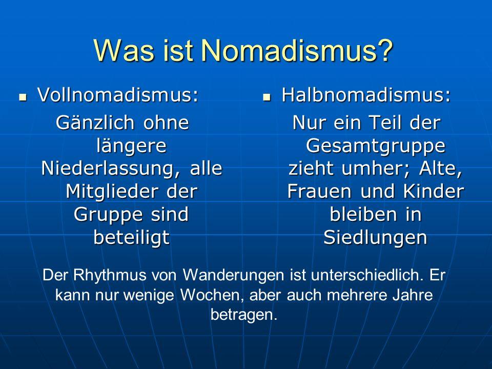 Was ist Nomadismus Vollnomadismus: