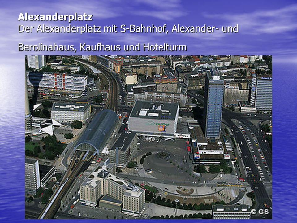 Alexanderplatz Der Alexanderplatz mit S-Bahnhof, Alexander- und Berolinahaus, Kaufhaus und Hotelturm